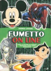 Fumetto on Line. Guida ai Migliori Siti Internet. Personaggi, Autori, Storia, Informazioni