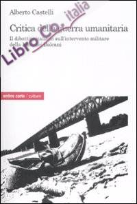 Critica alla Guerra Umanitaria. Il Dibattito Italiano sull'Intervento Militare della Nato nei Balcani