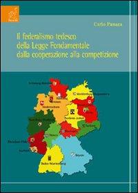 Il federalismo tedesco della legge fondamentale dalla cooperazione alla competizione