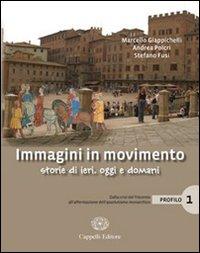 Immagini in movimento. Storie di ieri, oggi e domani. Profilo. Per le Scuole superiori. Vol. 2