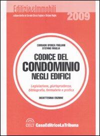 Codice del condominio degli edifici. Legislazione, giurisprudenza, bibliografia, formulario e pratica