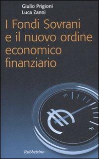 I fondi sovrani e il nuovo ordine economico finanziario