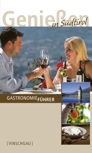 Geniessen in Südtirol. Gastronomieführer vinschgau