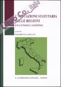 L'attuazione statutaria delle regioni. Un lungo cammino