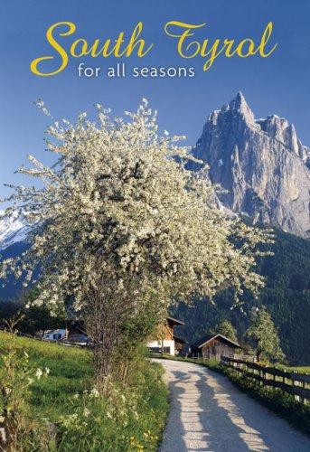 South Tyrol for all seasons 2009. Ediz. illustrata