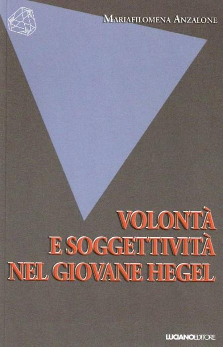 Volontà e soggettività nel giovane Hegel