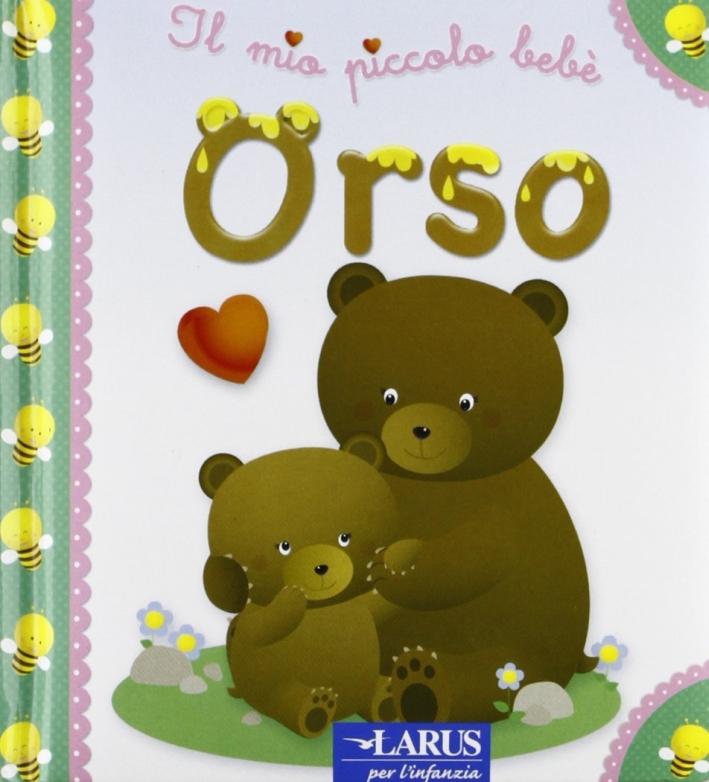 L'orso. Ediz. illustrata