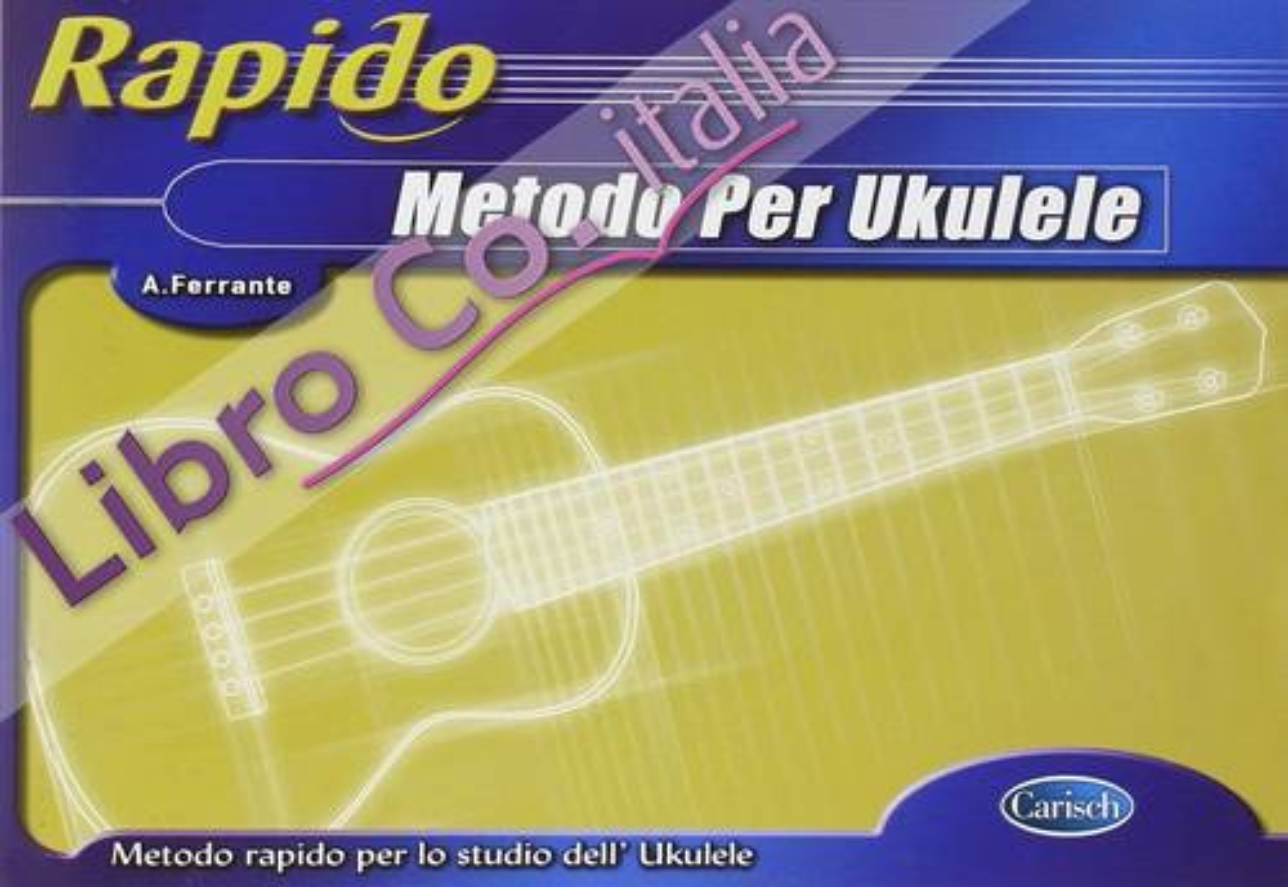 Rapido. Metodo per ukulele