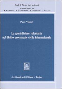 La giurisdizione volontaria nel diritto processuale civile internazionale