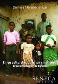 Enjeu culturel et question chrétienne-Le cas de la famille au Burundi