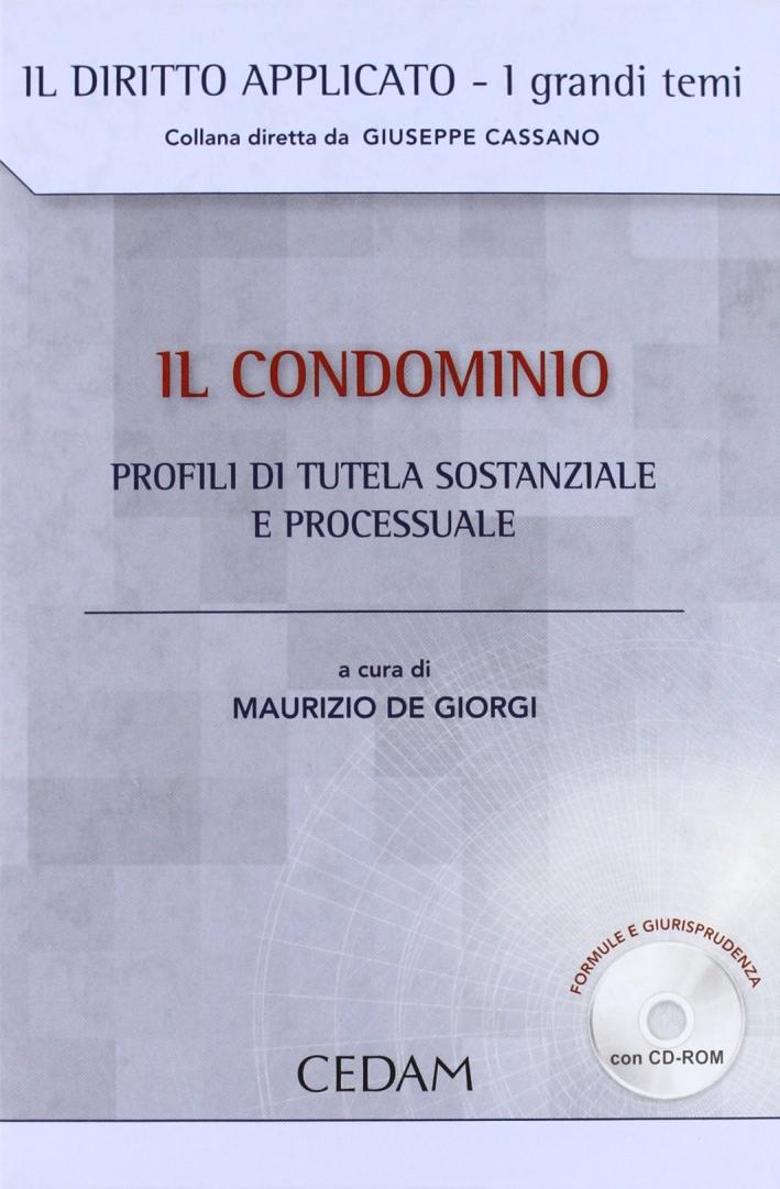 Il condominio. Profili di tutela sostanziale e processuale. Con CD-ROM