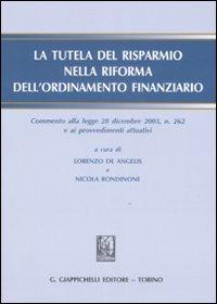 La tutela del risparmio nella riforma dell'ordinamento finanziario. Commento alla legge 28 diembre 2005, n. 262 e ai procedimenti attuativi. Con CD-ROM