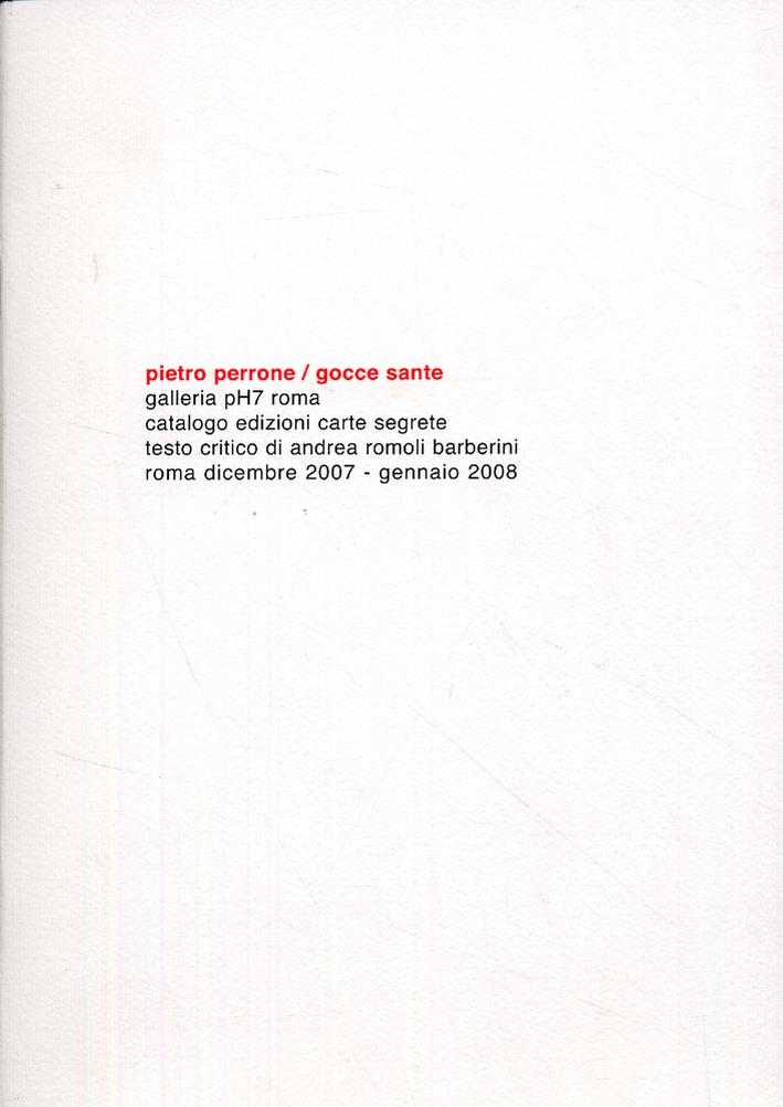 Pietro Perrone. Gocce sante