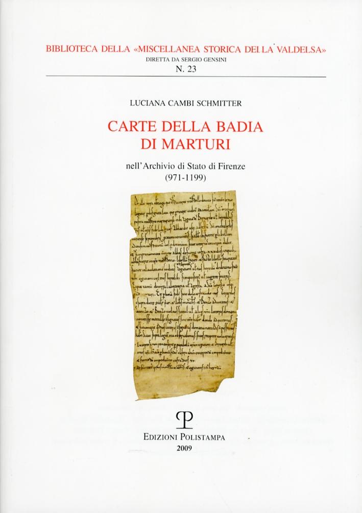Carte della Badia di Marturi. Nell'Archivio di Stato di Firenze (971-1199)