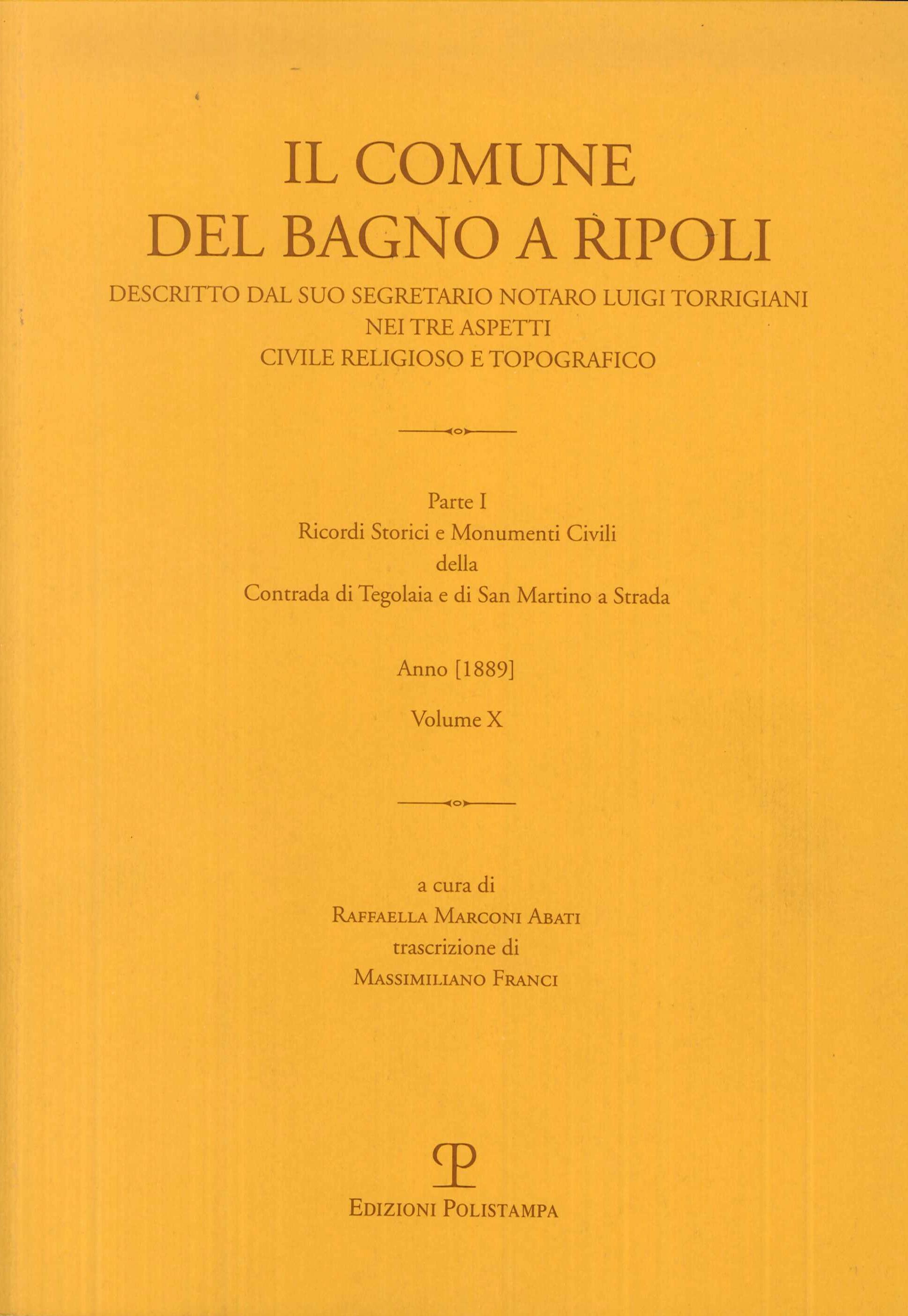 Il Comune del Bagno a Ripoli descritto dal suo Segretario Notaro Luigi Torrigiani nei tre aspetti civile religioso e topografico