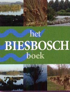 Het Biesbosch Boek. Wim van Wijk. [Dutch Ed.]