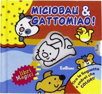 Miciobau & gattomiao! Ediz. illustrata