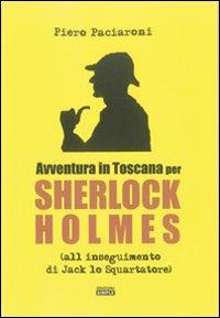Avventura in Toscana per Sherlock Holmes all'inseguimento di Jack lo Squartatore