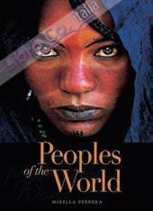 Peoples of the world. Ediz. illustrata