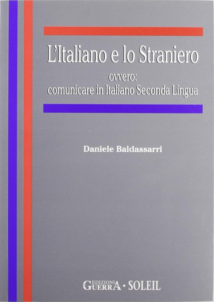 L'italiano e lo straniero ovvero: comunicare in italiano seconda lingua