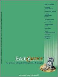 Family office (2006). Vol. 1: Il passaggio generazionale delle imprese attraverso i patti di famiglia