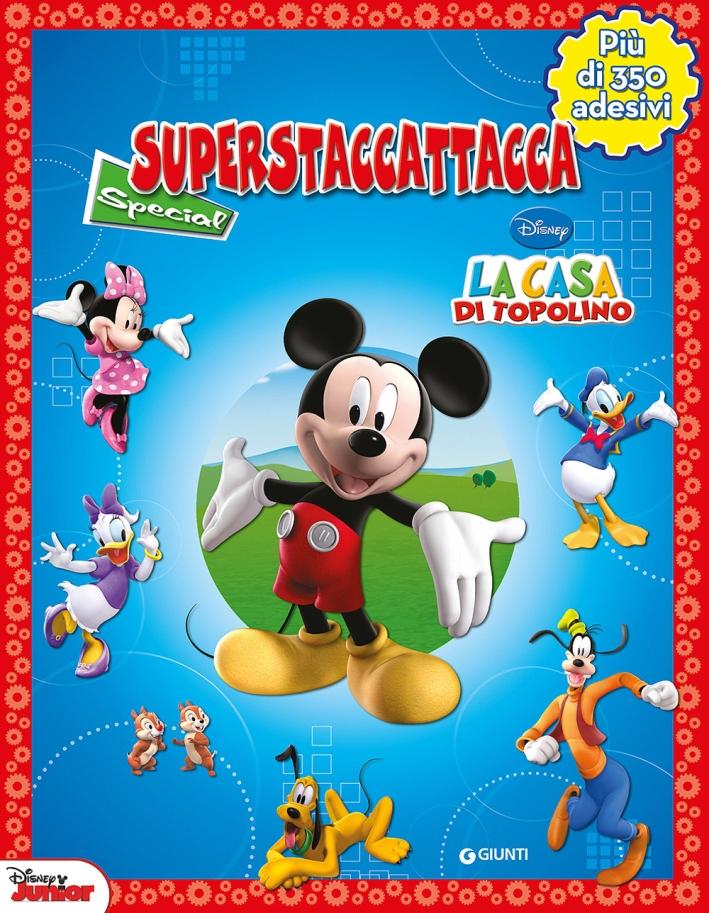 La casa di Topolino. Superstaccattacca Special. Con adesivi. Ediz. illustrata
