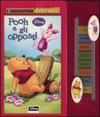 Pooh e gli opposti. Ediz. illustrata