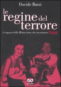 Le Regine del Terrore. Le Ragazze della Milano Bene che Inventarono Diabolik