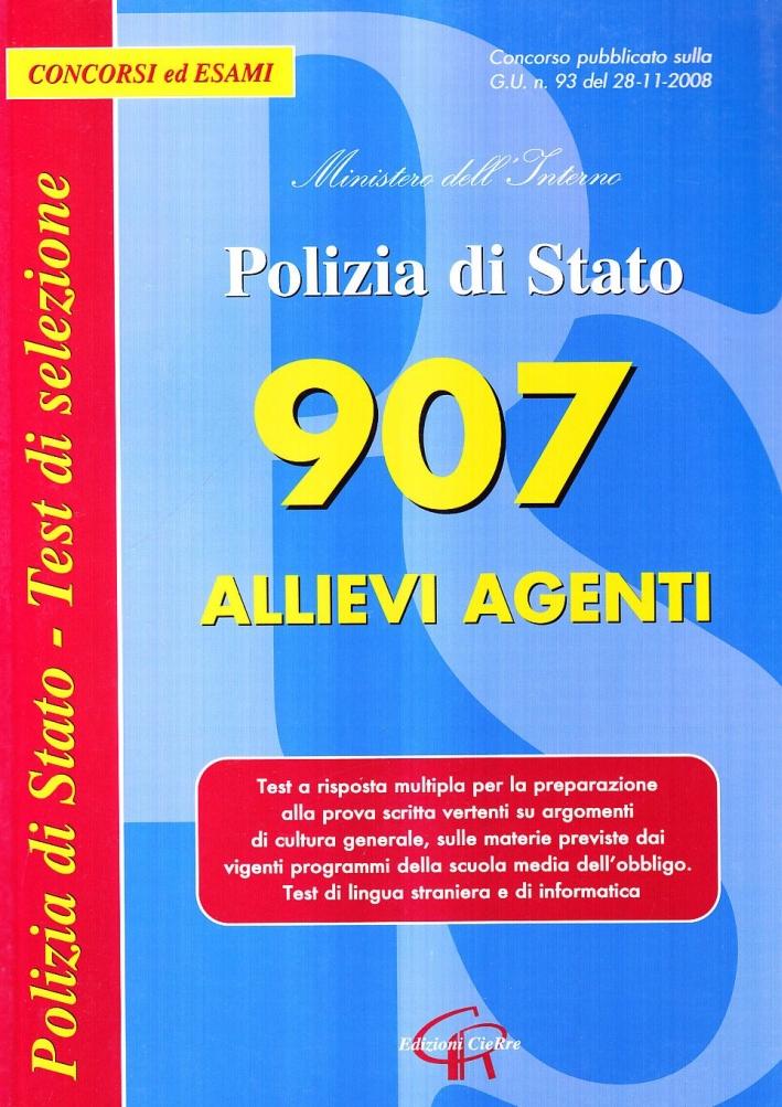Novecentosette Allievi Agenti. Polizia di Stato
