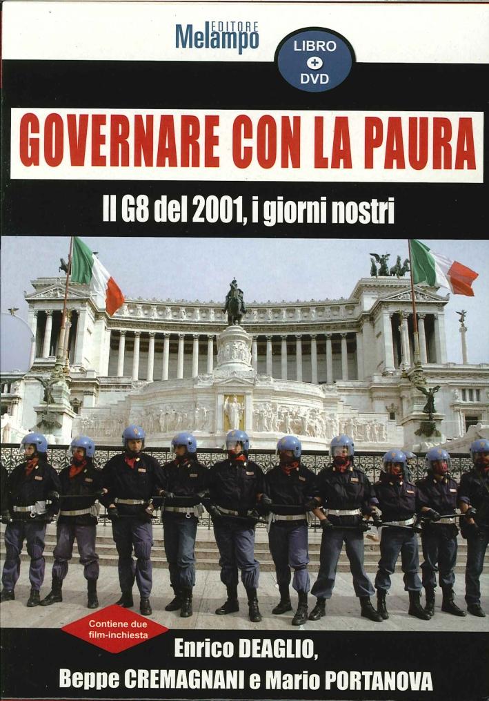 Governare con la Paura. Il G8 del 2001, i Giorni Nostri. Libro+DVD.