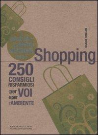 Piccolo Libro Verde dello Shopping. 250 Consigli Risparmiosi per Voi e L'Ambiente.