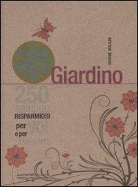 Piccolo Libro Verde del Giardino. 250 Consigli Risparmiosi per Voi e per L'Ambiente.