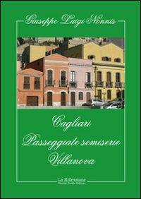 Cagliari. Passeggiate semiserie. Villanova.