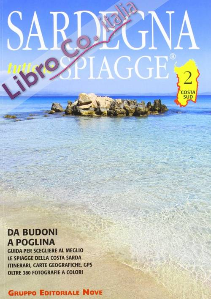 Sardegna. Tutte le spiagge. Costa sud. Da Budoni a Poglina.