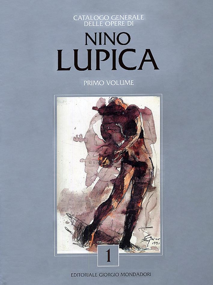 Catalogo generale delle opere di Nino Lupica. Primo volume