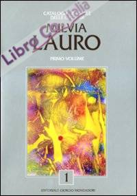Catalogo Generale delle Opere di Milvia Lauro. Vol. 1