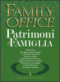 Family office (2008). Vol. 4: Pianificazione dei patrimoni di famiglia