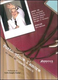 Tutto vince l'amore. Su testi di Chiara Lubich. Con CD Audio