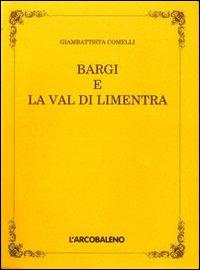 Bargi e la val di Limentra (rist. anast.).