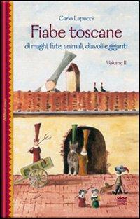 Fiabe toscane di maghi, fate, animali, diavoli e giganti. Vol. 2.