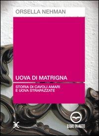 Uova di matrigna. Storia di cavoli amari e uova strapazzate. Audiolibro. CD Audio.