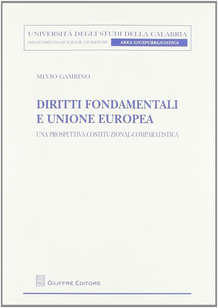 Diritti fondamentali e Unione Europea. Una prospettiva costituzional-comparatistica