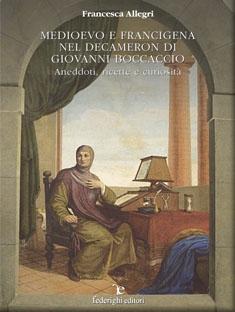 Medioevo e Francigena nel Decamerone di Giovanni Boccaccio. Aneddoti, ricette, curiosità