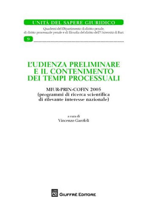 L'udienza preliminare e il contenimento dei tempi processuali