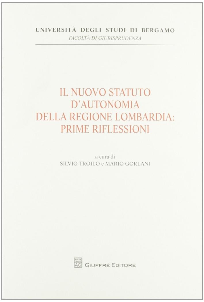 Il nuovo statuto d'autonomia della Regione Lombardia. Prime riflessioni