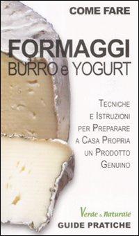 Formaggi, burro e yogurt