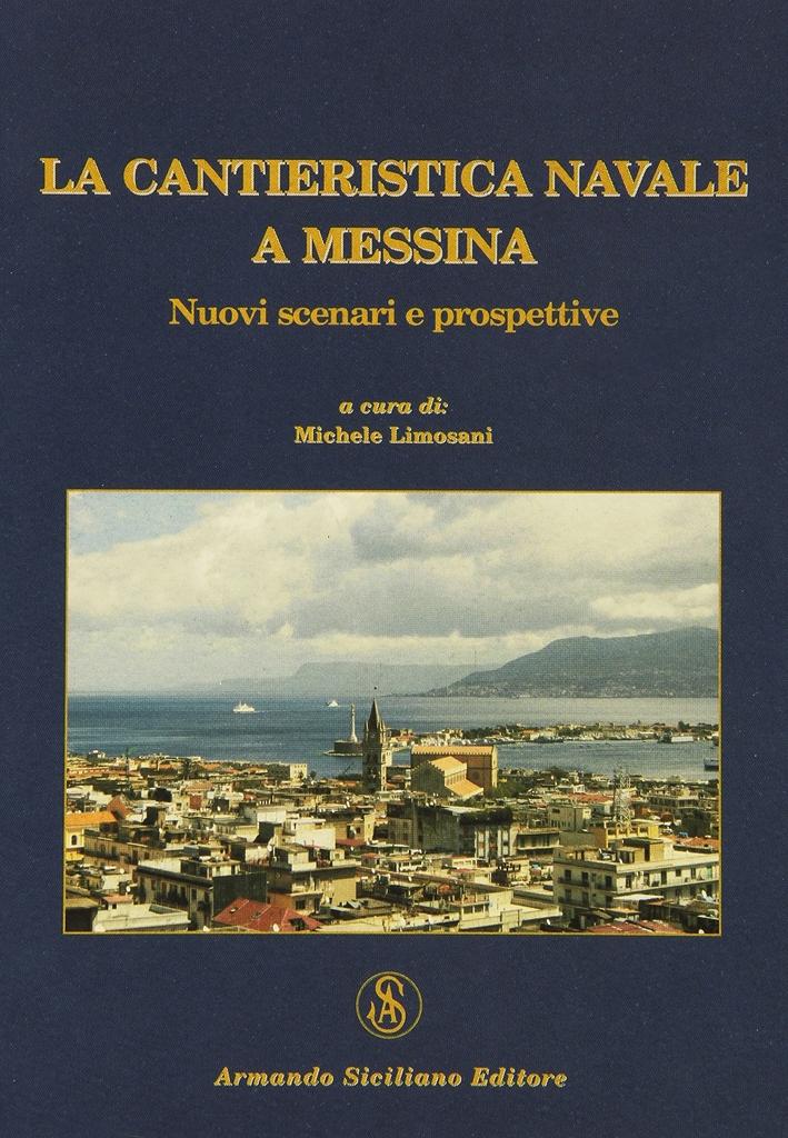 La cantieristica navale a Messina