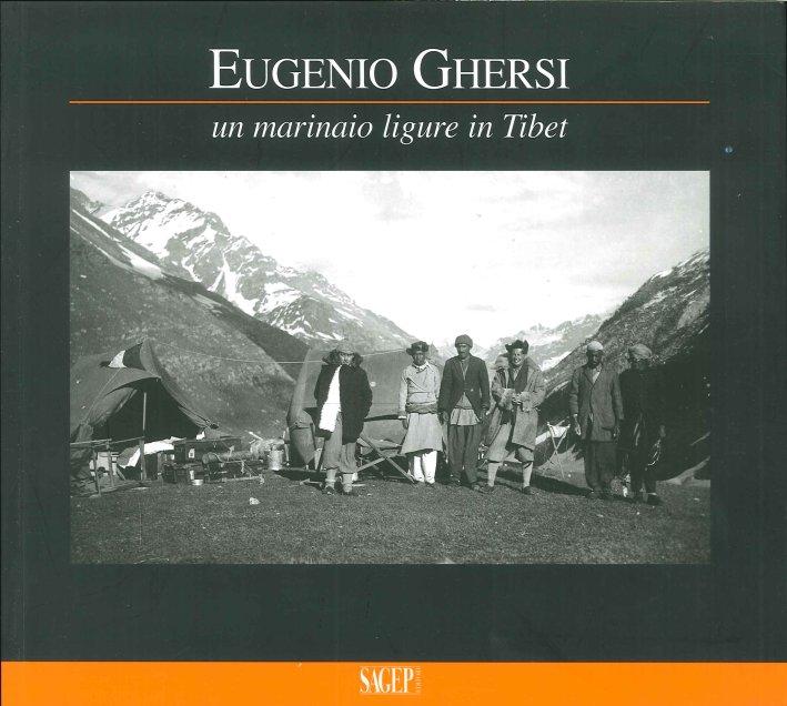 Eugenio Ghersi. Un Marinaio Ligure in Tibet