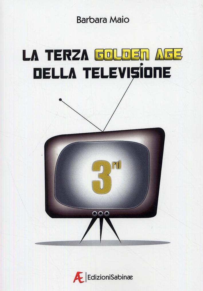 La terza golden age della televisione. Autorialità, generi, modelli produttivi