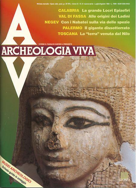 Archeologia Viva n. 31 - luglio/agosto 1992